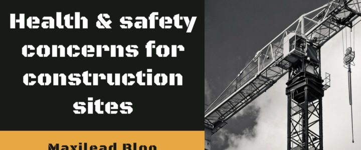 Health & Safety Concerns for Construction Sites