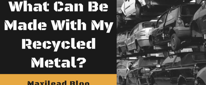 What Can Be Made With My Recycled Metal?
