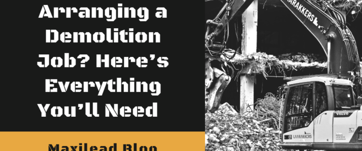 Arranging a Demolition Job? Here's Everything You'll Need