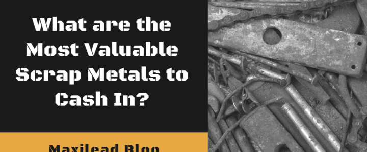 What are the Most Valuable Scrap Metals to Cash In?
